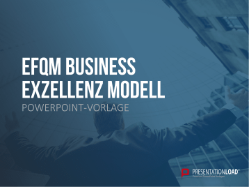 EFQM Business Exzellenz Modell _https://www.presentationload.de/business-excellence-modell.html