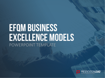 EFQM Business Excellence Model _https://www.presentationload.com/business-excellence-model.html