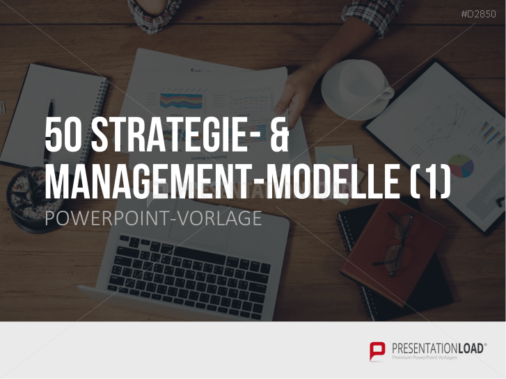 50 Strategie- & Management-Modelle Teil 1 _https://www.presentationload.de/50-strategie-and-management-modelle-powerpoint-vorlage.html