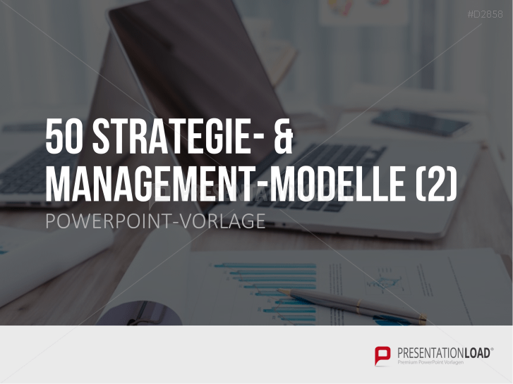 50 Strategie- & Management-Modelle Teil 2 _http://www.presentationload.de/50-strategie-und-management-modelle-2-powerpoint-vorlage.html
