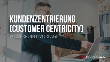 Kundenzentrierung (Customer Centricity) _https://www.presentationload.de/neue-powerpoint-vorlagen/Kundenzentrierung-Customer-Centricity.html?emcs0=5&emcs1=Detailseite&emcs2=na&emcs3=c7a8dc00ce8870b748d2f4e7b49e9356