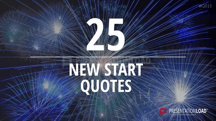 Free PowerPoint Quotes - New Start _https://www.presentationload.com/free-powerpoint-quotes-new-start.html